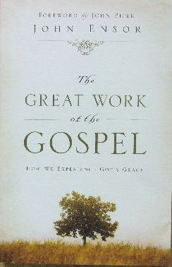 Image for The Great Work of the Gospel  How we experience God's grace