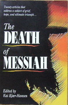Image for The Death of Messiah  Twenty articles that address a subject of grief, hope and ultimate triumph
