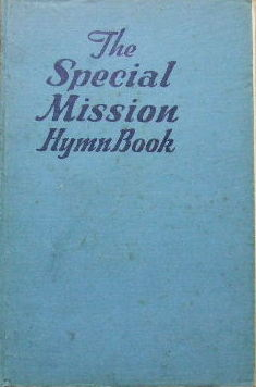 Image for Special Mission Hymn Book  A choice collection of hymns and choruses for use at all evangelistic services