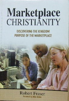 Image for Marketplace Christianity  discovering the kingdom purpose of the marketplace