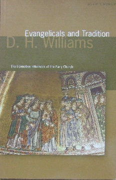 Image for Evangelicals and Tradition:  The Formative Influences of the Early Church.