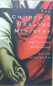 Image for The Church's Healing Ministry  Practical and pastoral reflections