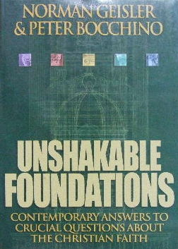 Image for Unshakable Foundations  Contemporary Answers to Crucial Questions about the Christian Faith