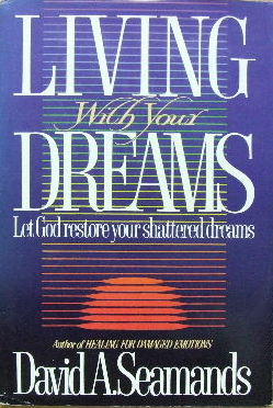 Image for Living with Your Dreams  Let God restore your shattered dreams