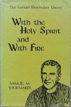 Image for With the Holy Spirit and With Fire  (The Samuel Shoemaker Library)