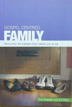 Image for Gospel Centred Family  Becoming the parents God wants you to be