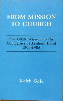Image for From mission to church  The CMS mission to the Aborigines of Arnhem Land, 1908-1985