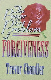 Image for The Power and Problem of Forgiveness.