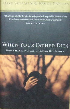 Image for When your father dies  How a man deals with the loss of his father