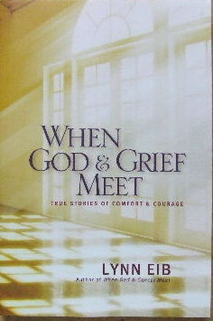 Image for When God and Grief Meet  True stories of comfort and courage