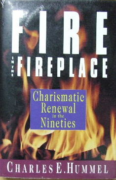 Image for Fire in the Fireplace  Charismatic Renewal in the Nineties