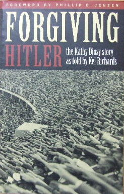 Image for Forgiving Hitler  The Kathy Diosy story as told by Kel Richards