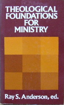 Image for Theological Foundations for Ministry  Selected Readings for a Theology of the Church in Ministry