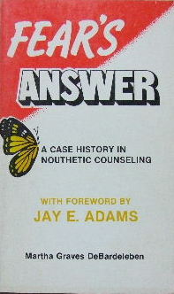 Image for Fear's Answer  A Case History in Nouthetic Counseling