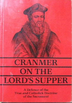 Image for Cranmer on the Lord's Supper. a Defence of the True and Catholick Doctrine of the Sacrament.