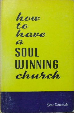Image for How to have a soul-winning church.