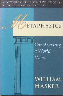 Image for Metaphysics - constructing a world view  (Contours of Christian Philosophy series)