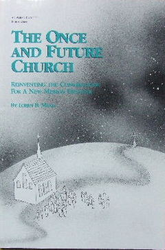 Image for The Once and Future Church  Reinventing the Congregation for a New Mission Frontier