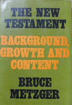 Image for The New Testament  Its Background, Growth and Content