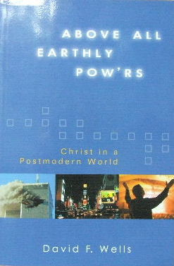 Image for Above all earthly pow'rs  Christ in a postmodern world