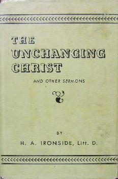 Image for The Unchanging Christ and other sermons.