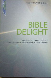 Image for Bible Delight  Psalm 119 for the Bible Teacher and Bible hearer