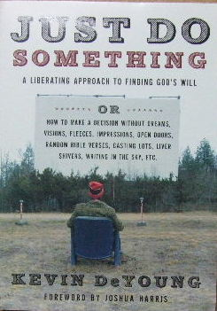 Image for Just Do Something  A Liberating Approach to Finding God's Will