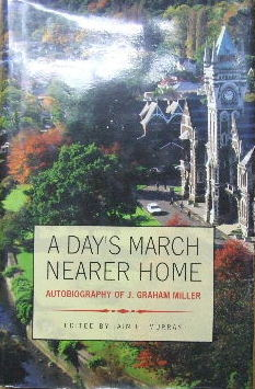 Image for A Day's March Nearer Home- Autobiography of J. Graham Miller.