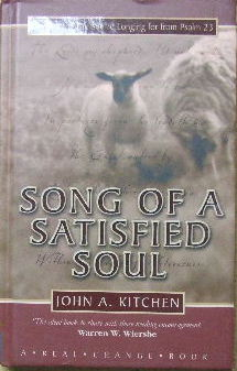 Image for Song of a Satisfied Soul  Finding the life you're longing for from Psalm 23