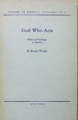 Image for God Who Acts - Biblical Theology as Recital  (Studies in Biblical Theology No. 8)