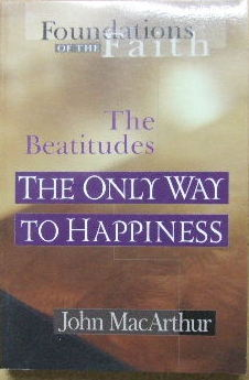 Image for The Only Way to Happiness - the Beatitudes  (Foundations of the Faith series)