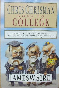 Image for Chris Chrisman goes to College  And faces the challenges of relativism, individualism and pluralism