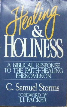 Image for Healing and Holiness  A Biblical Response to the Faith - Healing Phenomenon