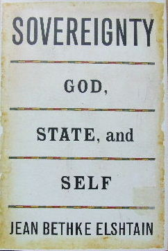 Image for Sovereignty,God, State, and Self.