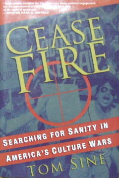 Image for Cease Fire  Searching for sanity in America's culture wars