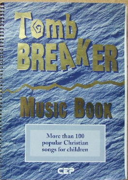 Image for Tomb Breaker Music Book  More than 100 popular Christian songs for children