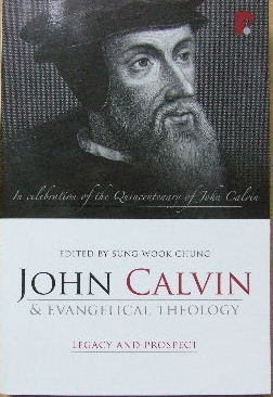 Image for John Calvin and Evangelical Theology - Legacy and Prospect.
