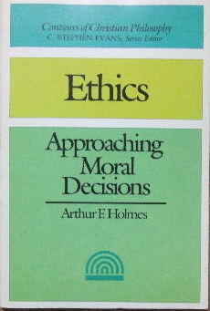 Image for Ethics.  Approaching Moral Decisions   (Contours of Christian Philosophy series)