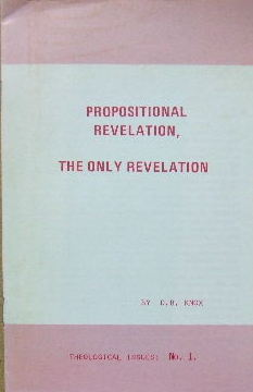 Image for Propositional Revelation, the only Revelation.