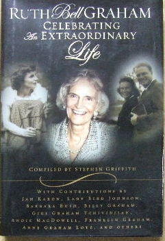 Image for Ruth Bell Graham: Celebrating an Extraordinary Life.