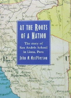 Image for At the Roots of a Nation  The Story of San Andres School in Lima, Peru