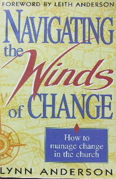 Image for Navigating the Windws of Change  How to manage change in church
