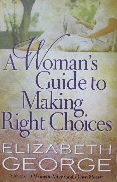 Image for A Woman's Guide to making Right Choices.