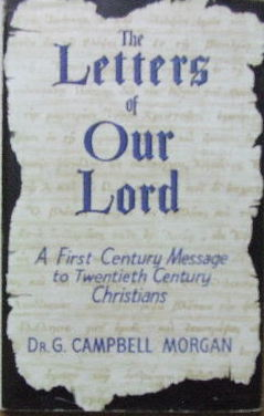 Image for The Letters of Our Lord  A First Century Message to Twentieth Century Christians