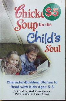 Image for Chicken Soup for the Child's Soul  Character-building stories to read with kids ages 5-8