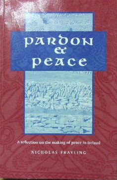 Image for Pardon and Peace  A reflection on the making of peace in Ireland