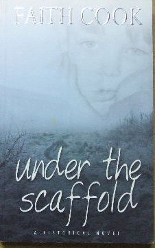 Image for Under the Scaffold  (a historical novel)