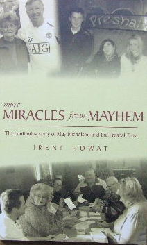 Image for More Miracles from Mayhem: The continuing story of May Nicholson and the Preshal Trust.
