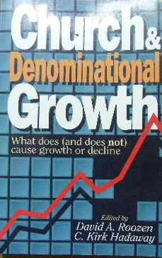Image for Church and Denominational Growth  What does (and does not) cause growth or decline