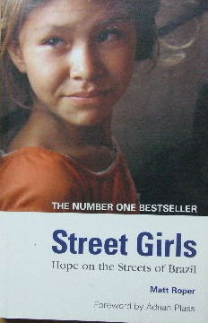 Image for Street Girls  Hope on the streets of Brazil